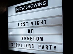 A cinema board with Last Night of Freedom's Supplier Party on