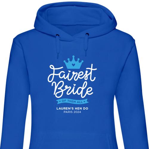 Fairest Bride Hen Hoodies