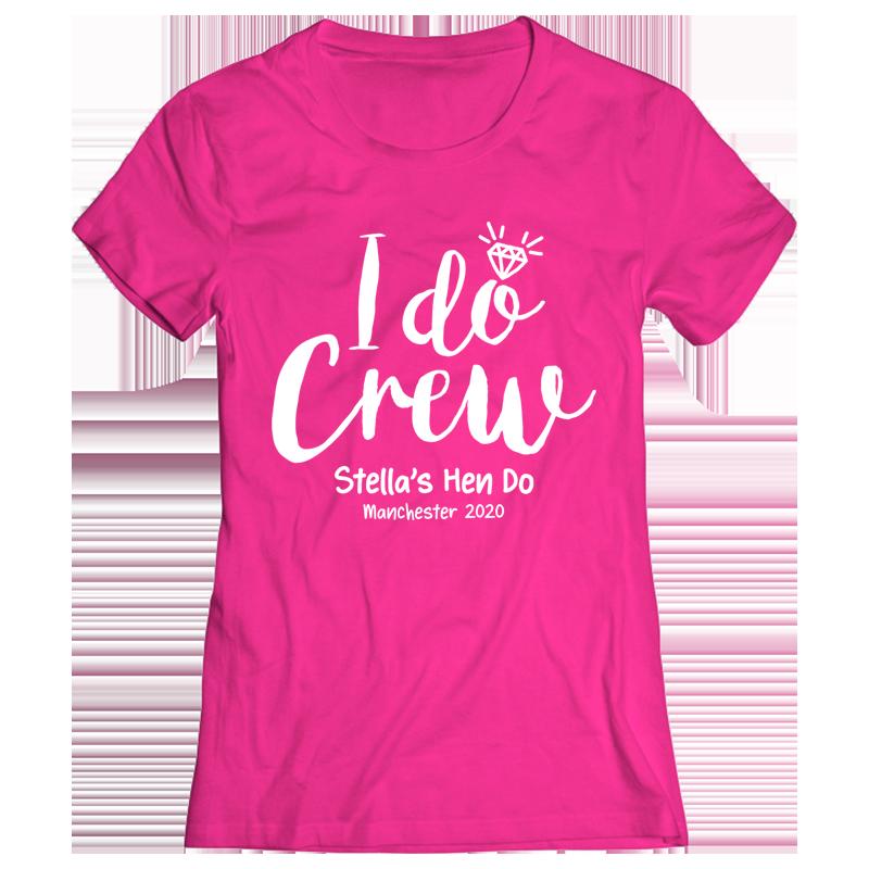 I Do Crew Hen Do T-Shirt - front view