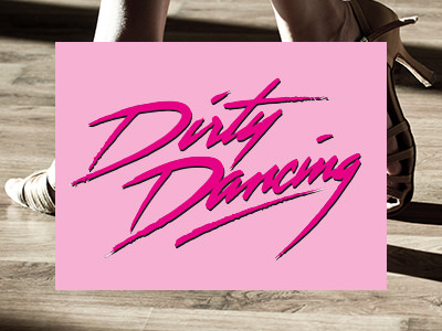 Bright pink Dirty Dancing text on a pink backdrop, on top of an image of a woman's feet dancing