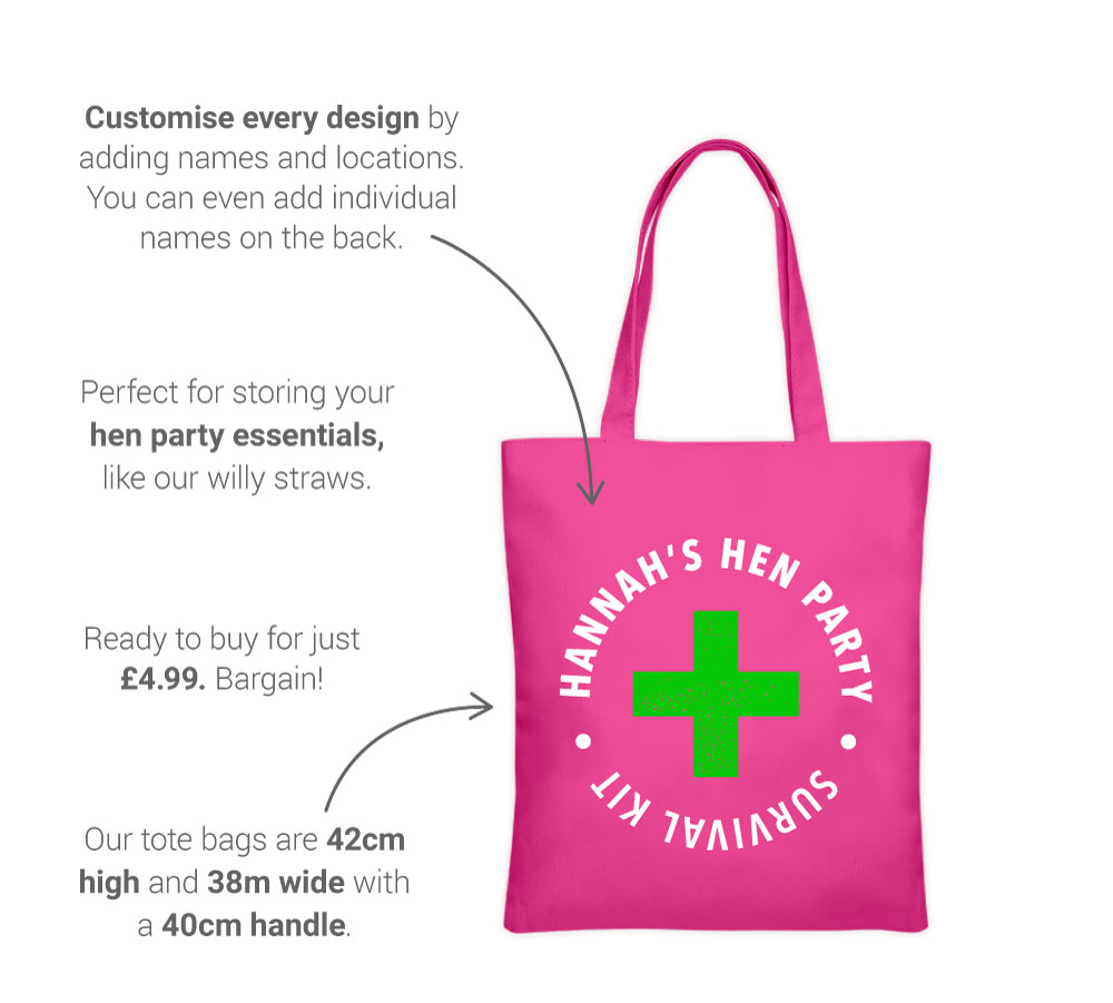 Our hen party tote bag features - front view: Choose from 40 designs, from £4.99, customise with your group details