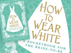 How to Wear White by Francesca Beauman