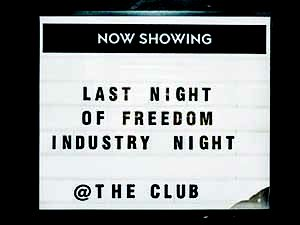 Last Night of Freedom industry sign