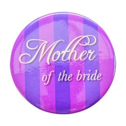 The Mother of the bride hen party badge