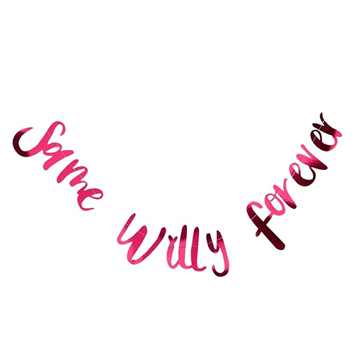 Hot pink foil same willy forever banner.
